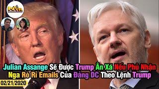 NVRADIO P2: J. Assange Sẽ Được Trump Ân Xá Nếu Phủ Nhận Nga Rò Rỉ Emails Của Đảng DC Theo Lệnh Trump