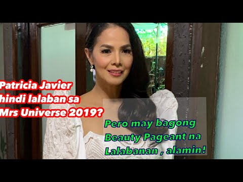 PATRICIAJAVIER WILL NOT PARTICIPATE IN MRS UNIVERSE 2019 ? INSTEAD SHE WILL JOIN OTHER PAGEANT .