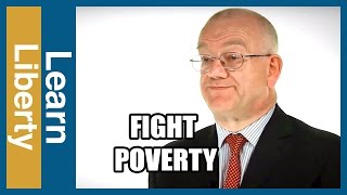 How to Fight Global Poverty | LearnLiberty