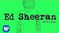 Ed Sheeran - Afire Love [Official]