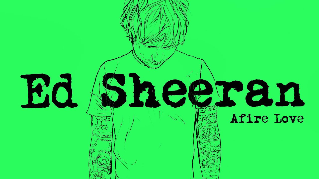 Ed Sheeran Afire Love Official