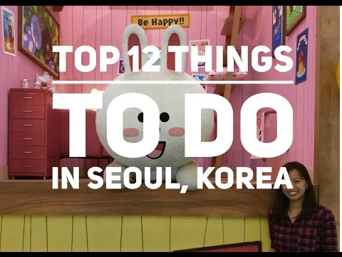 12 Top Things to do in Seoul (Must See!)