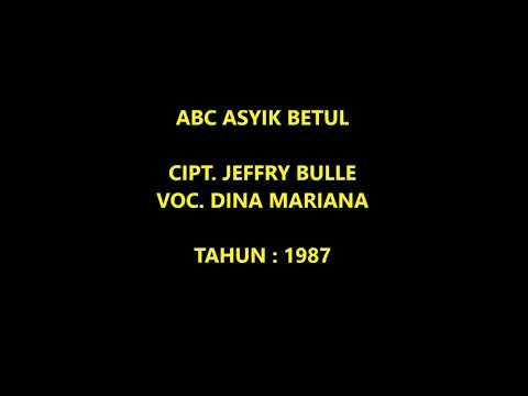 DINA MARIANA - ABC ASYIK BETUL (Cipt. Jeffry Bulle/1987)