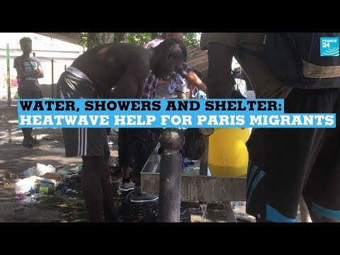 Water, shower and shelter: Heatwave help for Paris migrants