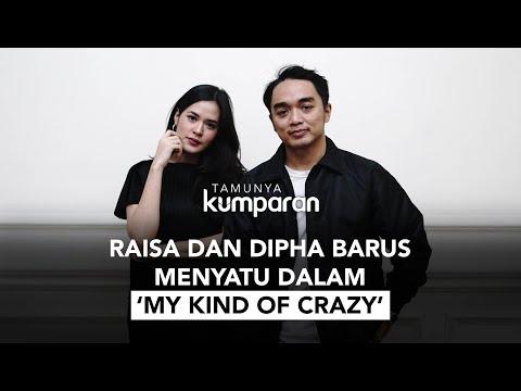 TAMUNYA KUMPARAN   Raisa Dan Dipha Barus Menyatu Dalam 'My Kind Of Crazy'