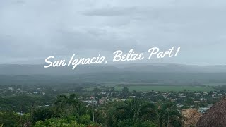 San Ignacio Belize Part 1 Travel Vlog