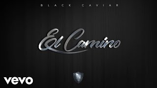 Black Caviar - El Camino (Audio)