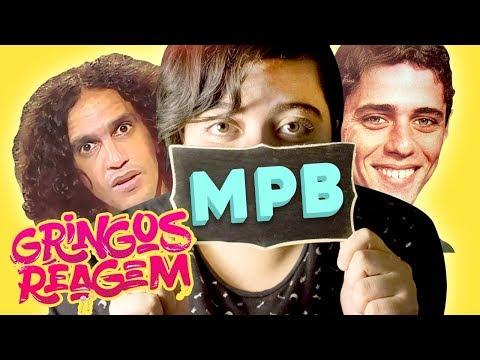 GRINGOS REAGEM - MPB - MÚSICA POPULAR BRASILEIRA