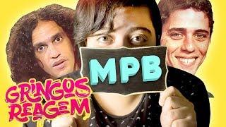 Baixar GRINGOS REAGEM - MPB - MÚSICA POPULAR BRASILEIRA