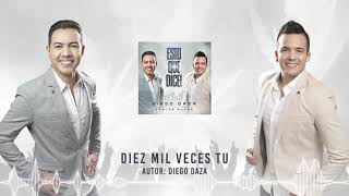 DIEZ MIL VECES TU - DIEGO DAZA & CARLOS RUEDA thumbnail