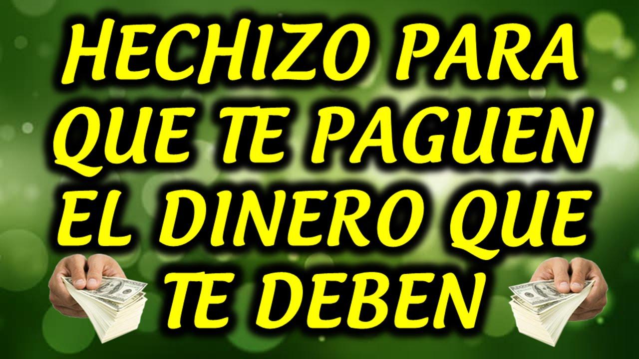 Hechizo Para Que Te Paguen El Dinero Que Te Deben Youtube