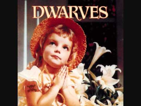 The Dwarves - Speed Demon With Intro - Thank Heaven For Little Girls