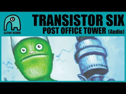 TRANSISTOR SIX - Post Office Tower [Audio]