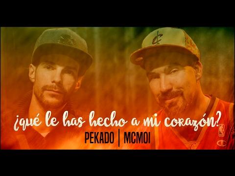McMoi feat Pekado  Que Le Has Hecho A Mi Corazon  2017