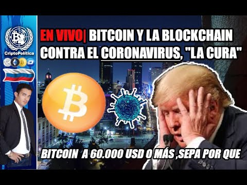 BITCOIN Y La Blockchain Son La Cura Del Coronavirus! 😱    ¿Bitcoin A 60.000 USD? 🚀