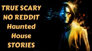 True NO reddit Paranormal Haunted House Stories | Volume 2