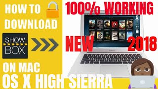 How to get SHOWBOX for MAC 100% Working!! 2018 (Mac OS X High Sierra)
