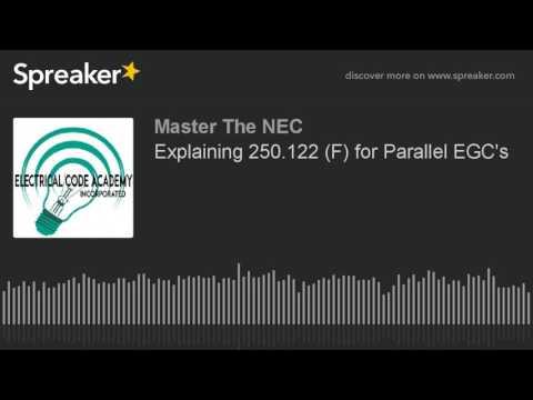 Explaining 250.122 (F) For Parallel EGC's