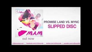 Promise Land vs. MYNC - Slipped Disc