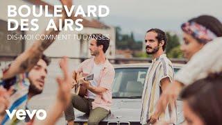 Boulevard des Airs - Dis-moi comment tu danses (Clip officiel)