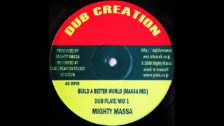 Mighty Massa   Build A Better World   DUB CREATION  10inch