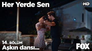 Aşkın dansı... Her Yerde Sen 14. Bölüm