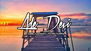 Download lagu ADE DEVI - KAREL KAKONDO x PATRIS TUMPIA