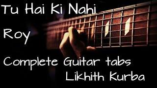 Tu hai ki nahi | Roy | Ankit Tiwari | Guitar Lessons/Tabs by Likhith Kurba