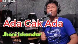 Ada Nggak Ada (Jhoni Iskandar) | Cover | Dangdut Jadul