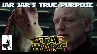 Jar Jar Binks: His true role in the Prequel Trilogy (Discussion Starter)
