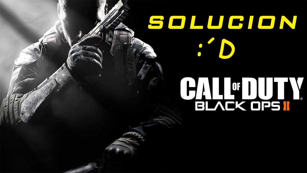 Solucion para Call of Duty Black Ops 2 - Crack - Traducción - PC