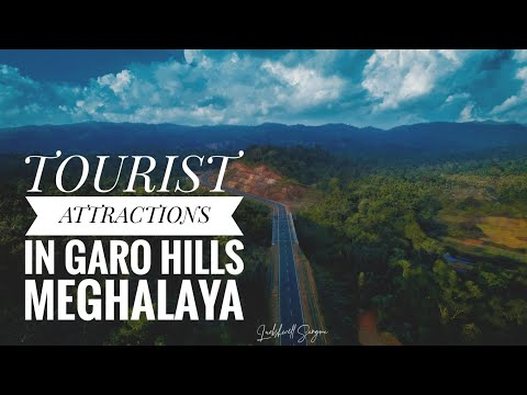 Mesmerizing Garo Hills  MEGHALAYA (Tourist Attraction)
