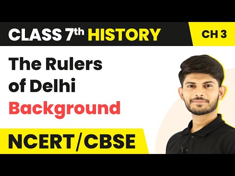The Rulers of Delhi- Background | The Delhi Sultans | History | Class 7 | Magnet Brains