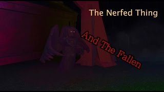 Roblox Before the Dawn - The Nerfed Thing and The Fallen