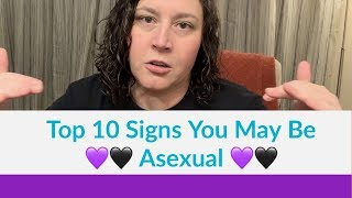 Top 10 Hints You Might Be Asexual [CC]