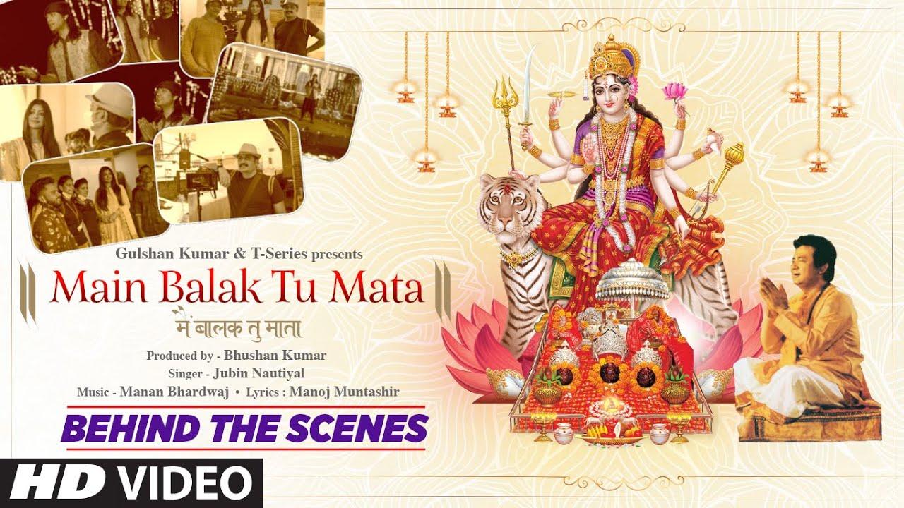 Behind The Scenes - Main Balak Tu Mata | Jubin Nautiyal | Gulshan Kumar | Manan B,Manoj M| Bhushan K