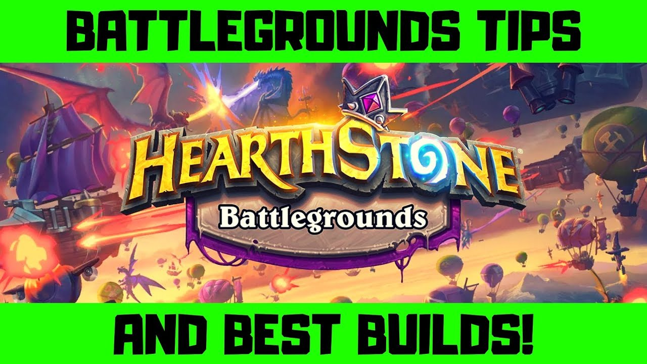 Hearthstone Battlegrounds Tips and Builds
