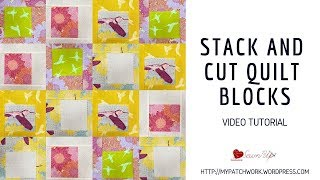 Stack cut and sew quilt blocks - video tutorial