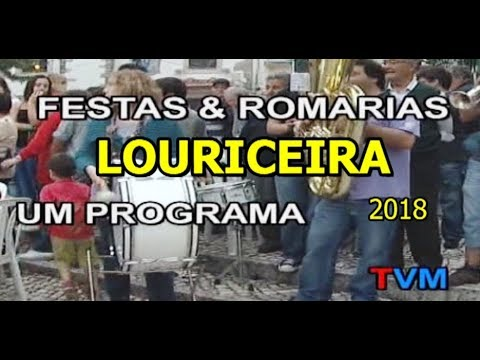 """FESTAS & ROMARIAS"" FESTAS DA LOURICEIRA -  2018"