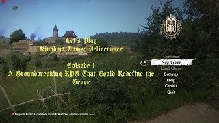 Episode 1: A Groundbreaking RPG That Could Redefine the Genre | Let's Play: Kingdom Come Deliverance