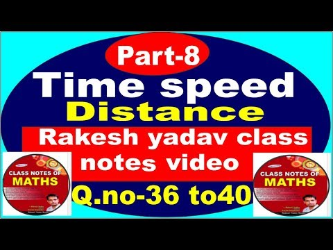 Time ,speed & distance -part 8 in hindi [Rakesh yadav class notes