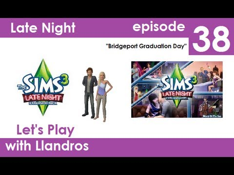 Let's Play The Sims 3 Seasons (Late Night Edition) - Episode 38 - Bridgeport Graduation Day