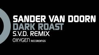 Sander van Doorn - Dark Roast (S.V.D. Mix)