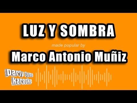Marco Antonio Muñiz - Luz Y Sombra (Versión Karaoke)