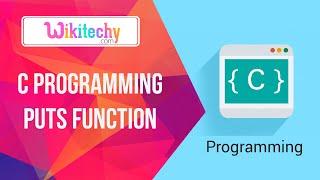 C puts function | C | C Function | C Program | C Tutorial | Course C | Wikitechy.com