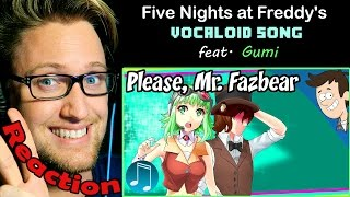 """Please, Mr. Fazbear"" VOCALOID FNAF Song by MandoPony ft. Gumi REACTION!"