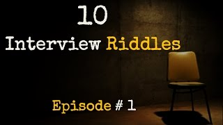 10 Interview RIDDLES || Episode #1 || Frequently asked Job Interview RIDDLES