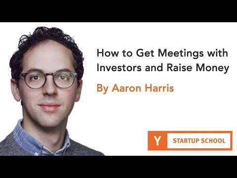 How to Get Meetings with Investors and Raise Money by Aaron Harris