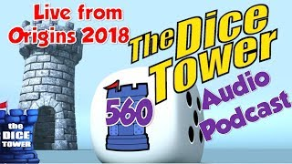 Dice Tower 560 - Live from Origins 2018