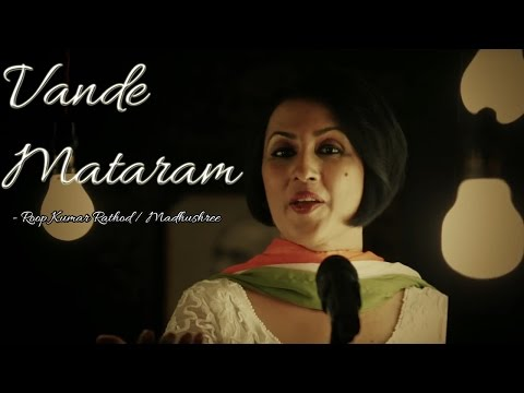 Vande Mataram - Roop Kumar Rathod / Madhushree II LOVE FOR INDIA II VIDEO
